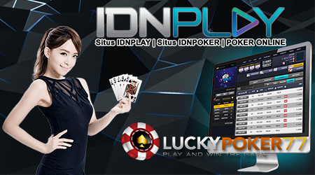 Poker Alternatif Bermain Judi Poker Online Agen IdnPlay